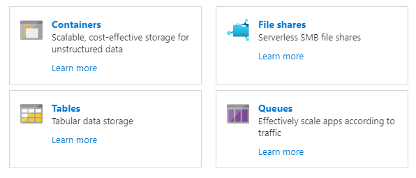 Containers, File Shares, Tables and Queue Services like it's shown in the Azure Portal.